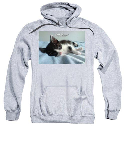 I Feel Sleepy Sweatshirt