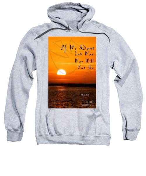 If We Don't End War Sweatshirt