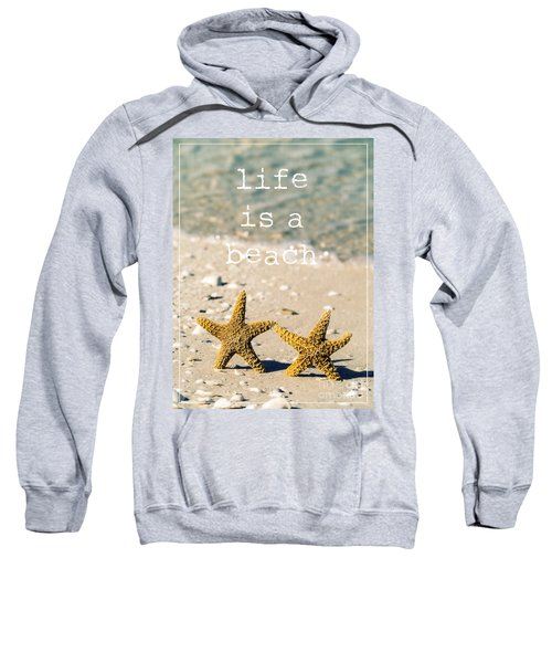 Life Is A Beach Sweatshirt