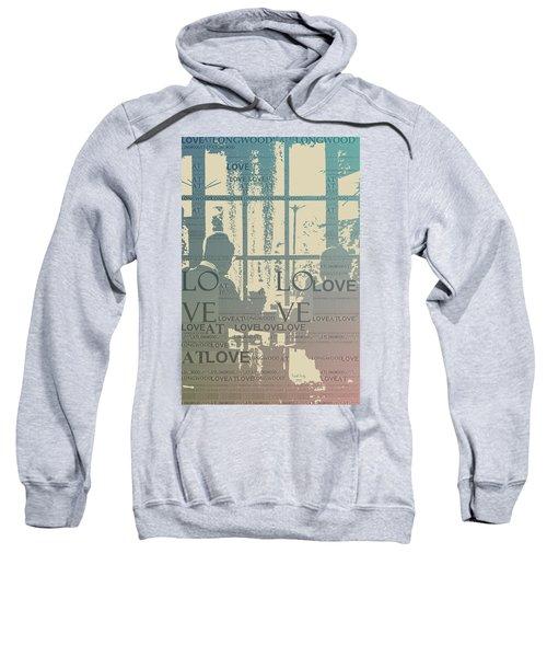 Love At Longwood Sweatshirt