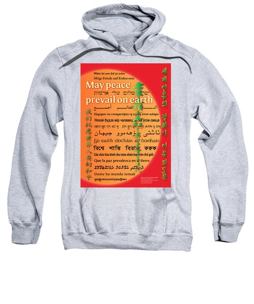 May Peace Prevail On Earth Sweatshirt