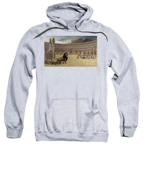 The Christian Martyrs Last Prayer Sweatshirt