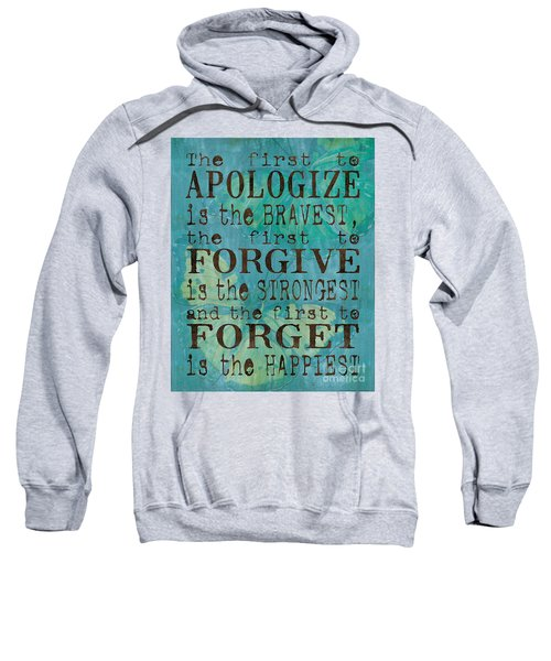 The First To Apologize Sweatshirt
