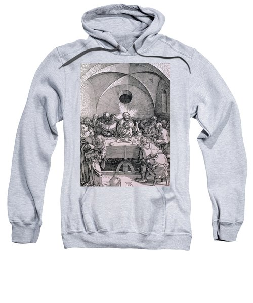 The Last Supper From The 'great Passion' Series Sweatshirt
