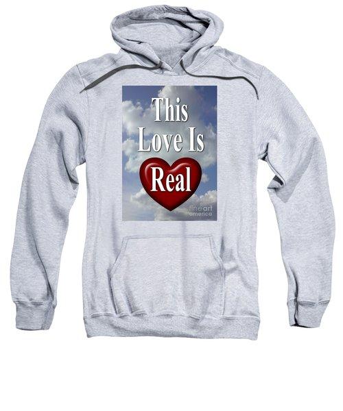 This Love Is Real Sweatshirt