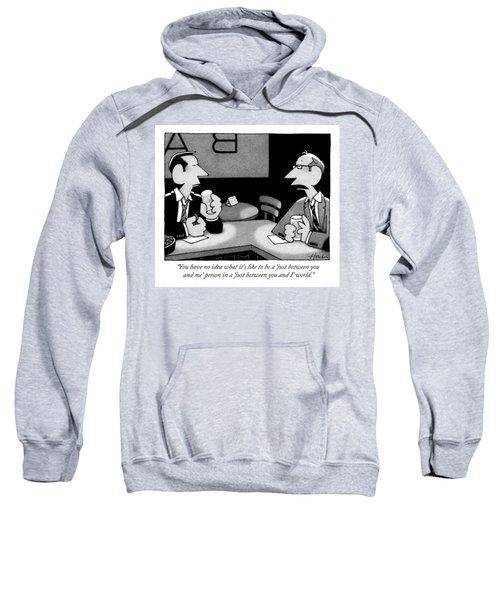 Two Men Are Seen Speaking At A Bar Sweatshirt