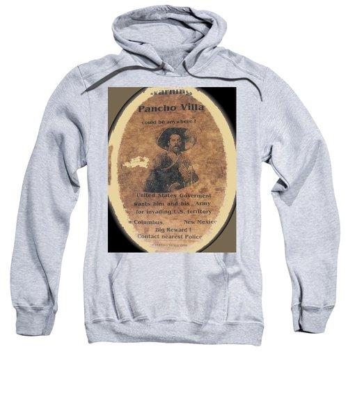 Wanted Poster For Pancho Villa After Columbus New Mexico Raid  Sweatshirt
