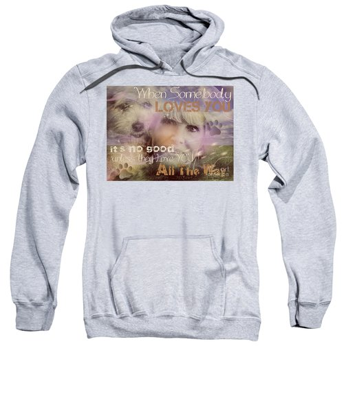When Somebody Loves You-2 Sweatshirt