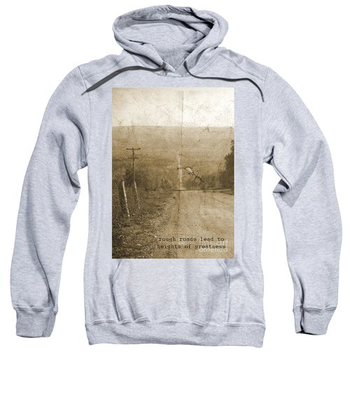 Road Not Traveled  Sweatshirt