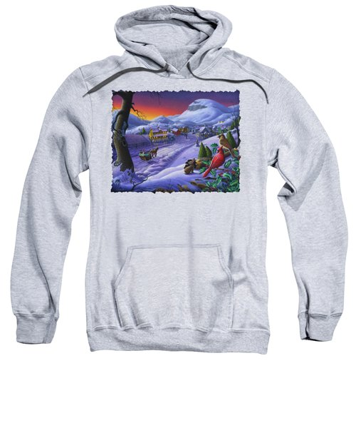 Christmas Sleigh Ride Winter Landscape Oil Painting - Cardinals Country Farm - Small Town Folk Art Sweatshirt by Walt Curlee