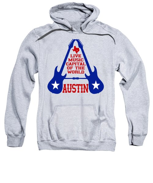 Austin Live Music Capital Of The World Sweatshirt by David G Paul
