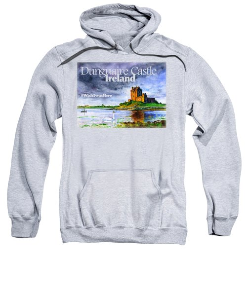 Dunguaire Castle Ireland Sweatshirt