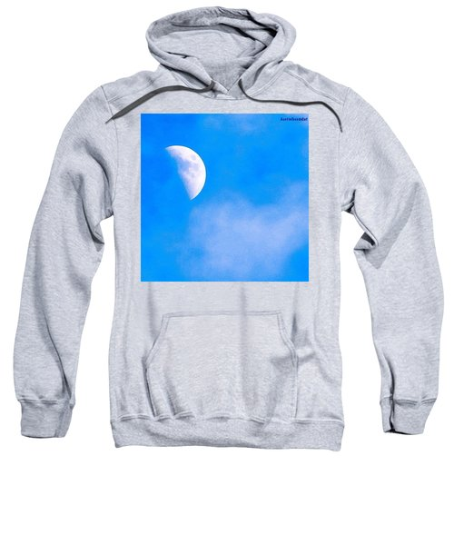 Finally Some #bluesky And The #moon Sweatshirt