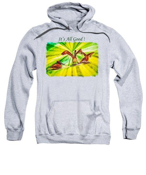 It's All Good 2 Sweatshirt