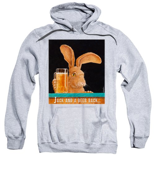 Jack And A Beer Back... Sweatshirt