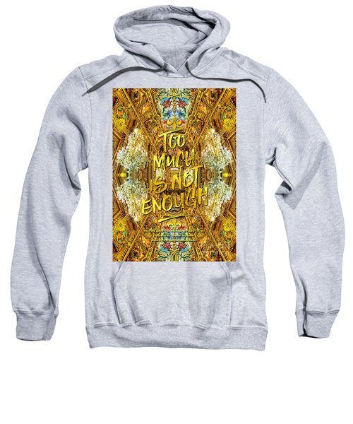Too Much Is Not Enough Opera Garnier Grand Foyer Paris Sweatshirt