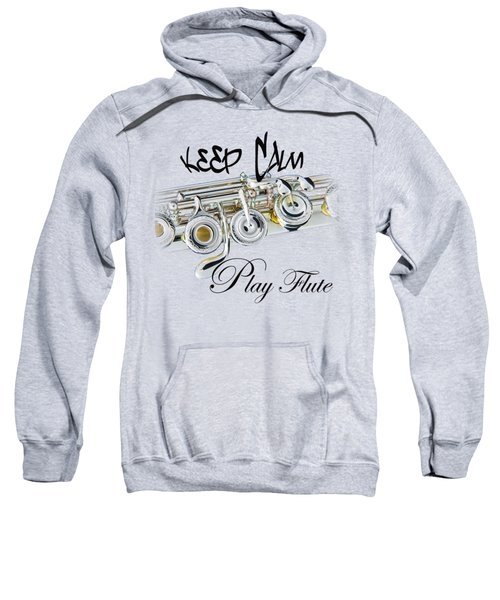 Keep Calm Play Flute  Sweatshirt