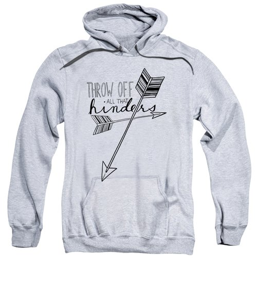 Throw Off All That Hinders Sweatshirt