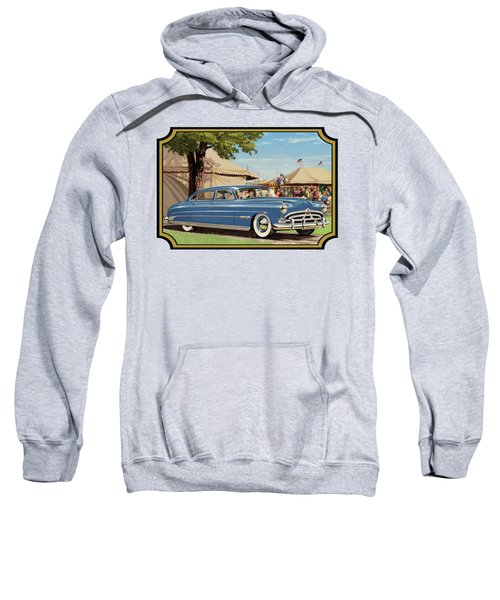 1951 Hudson Hornet Fair Americana Antique Car Auto Nostalgic Rural Country Scene Landscape Painting Sweatshirt