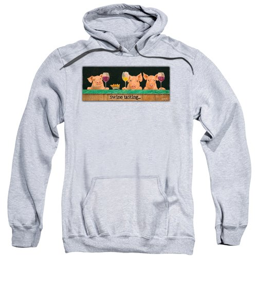 Swine Tasting... Sweatshirt