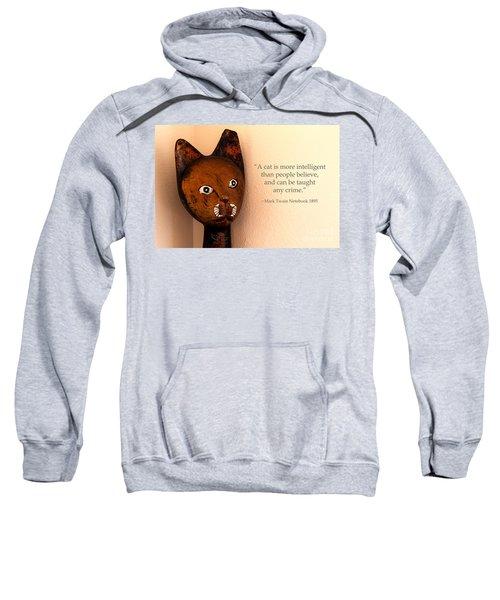 A Cat Is More Intelligent Sweatshirt