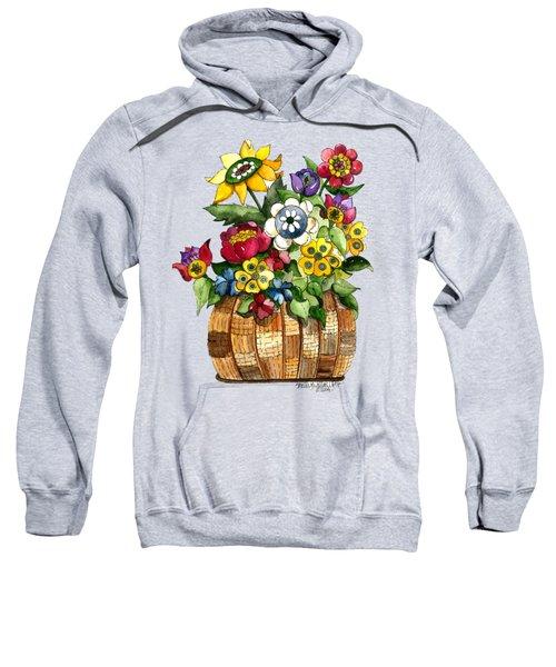 A Lovely Basket Of Flowers Sweatshirt