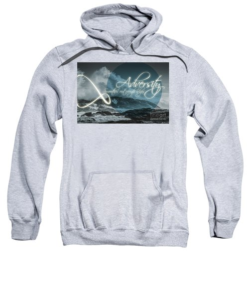 Adversity Smoothes Out Rough Edges Sweatshirt