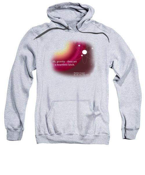 Ah, Gravity... Sweatshirt
