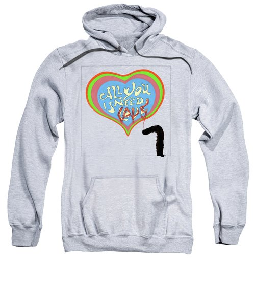 All You Need Is Cats Sweatshirt by Marc Philippe Joly