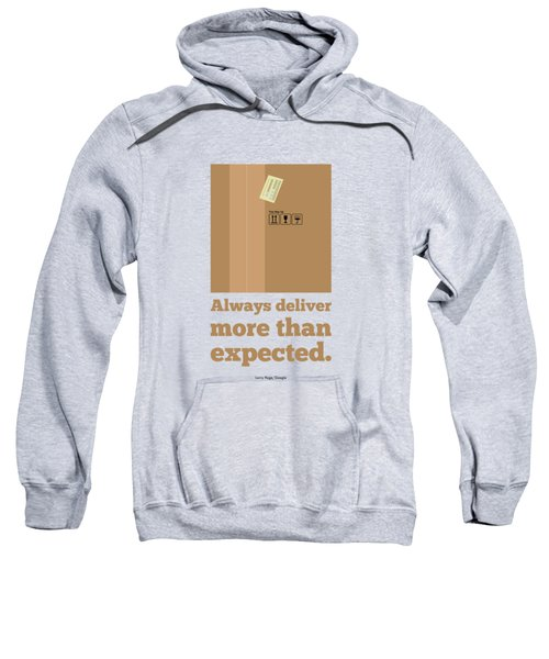 Always Deliver More  Than Expected Inspirational Quotes Poster Sweatshirt