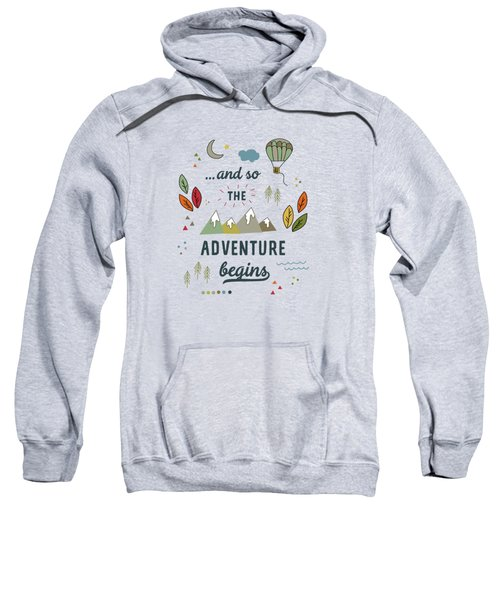 And So The Adventure Begins Sweatshirt