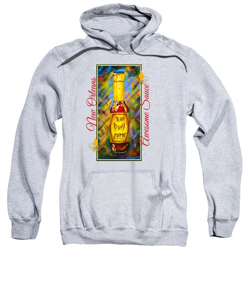 Awesome Sauce - Slap Ya Mama Sweatshirt