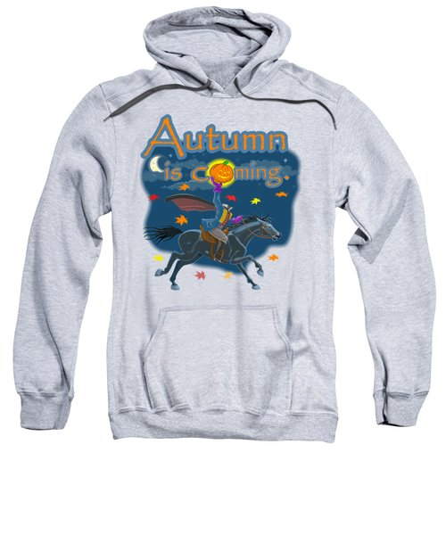 Autumn Is Coming Sweatshirt
