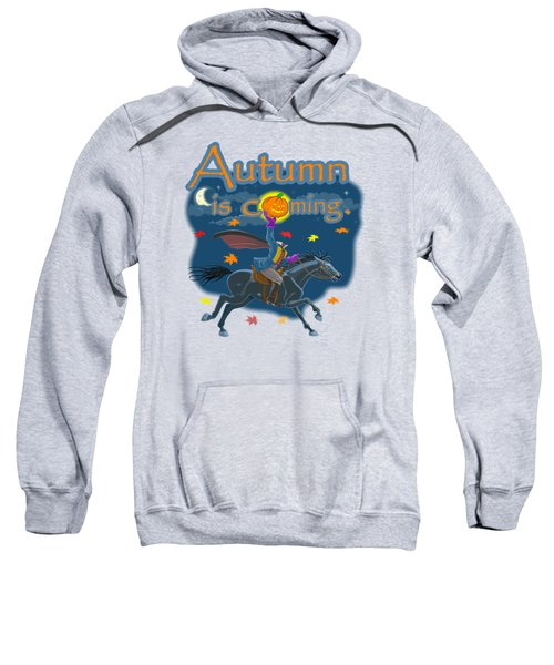 Autumn Is Coming Sweatshirt
