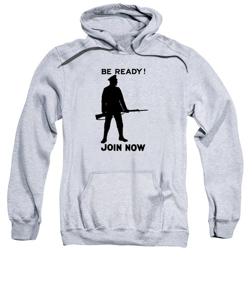 Be Ready - Join Now Sweatshirt
