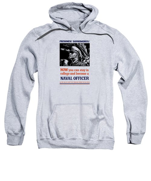 Become A Naval Officer Sweatshirt