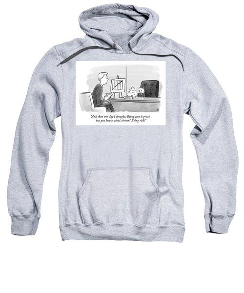 Being Cute Is Great But Sweatshirt