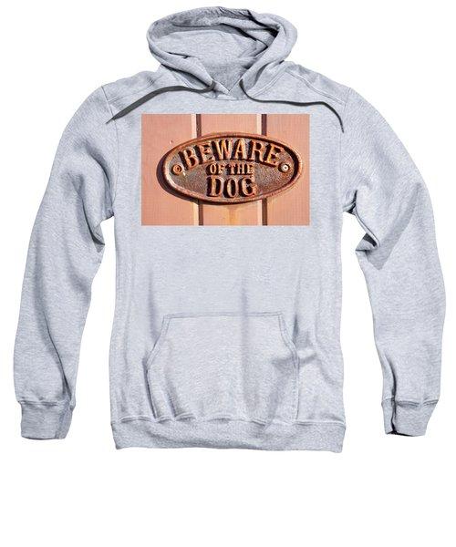 Beware Of The Dog Sweatshirt
