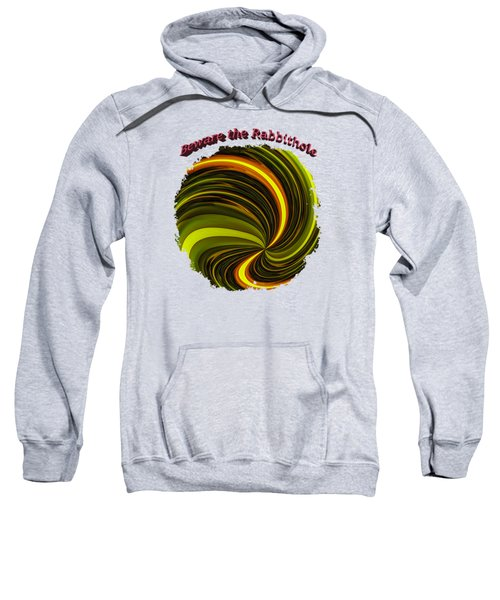 Beware The Rabbit Hole Sweatshirt