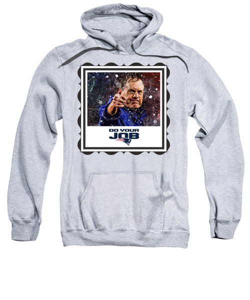 Bill Belichick Do Your Job Sweatshirt