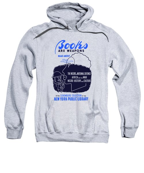 Books Are Weapons - Wpa Sweatshirt