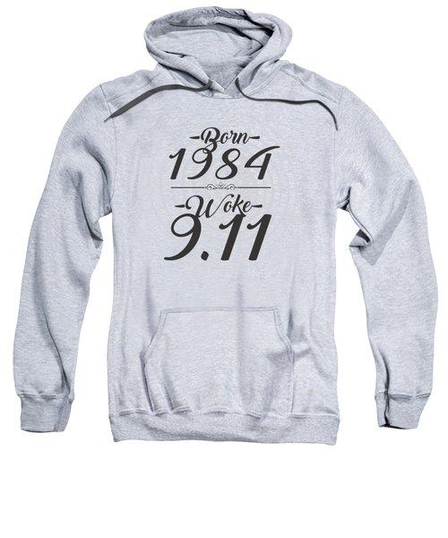Born Into 1984 - Woke 9.11 Sweatshirt