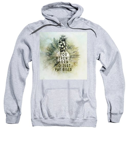 Born To Pay Bills Sweatshirt