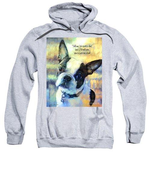 Boston Terrier Idiot Sweatshirt