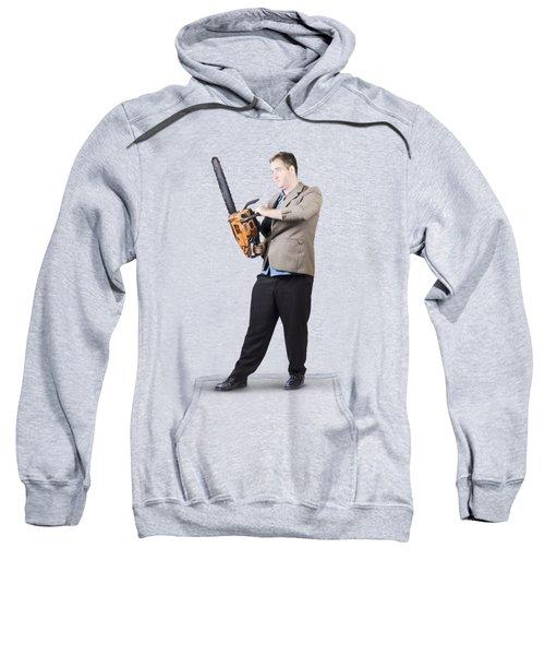 Businessman Holding Portable Chainsaw Sweatshirt