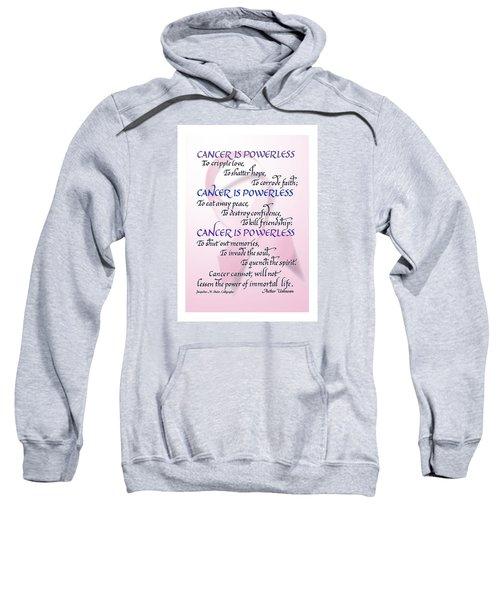 Cancer Is Powerless Sweatshirt