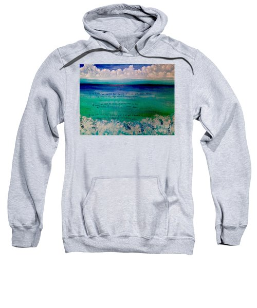 Caribbean Blue Words That Float On The Water  Sweatshirt