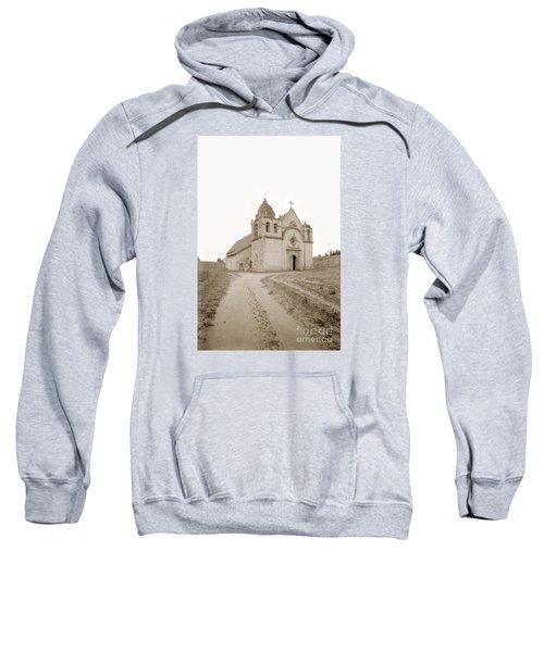 Carmel Mission South Side Circa 1915 Sweatshirt