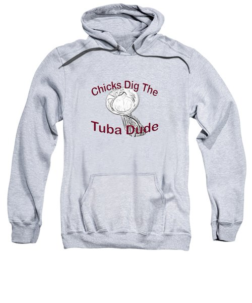 Chicks Dig The Tuba Player Sweatshirt