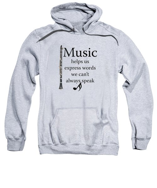 Clarinet Music Expresses Words Sweatshirt